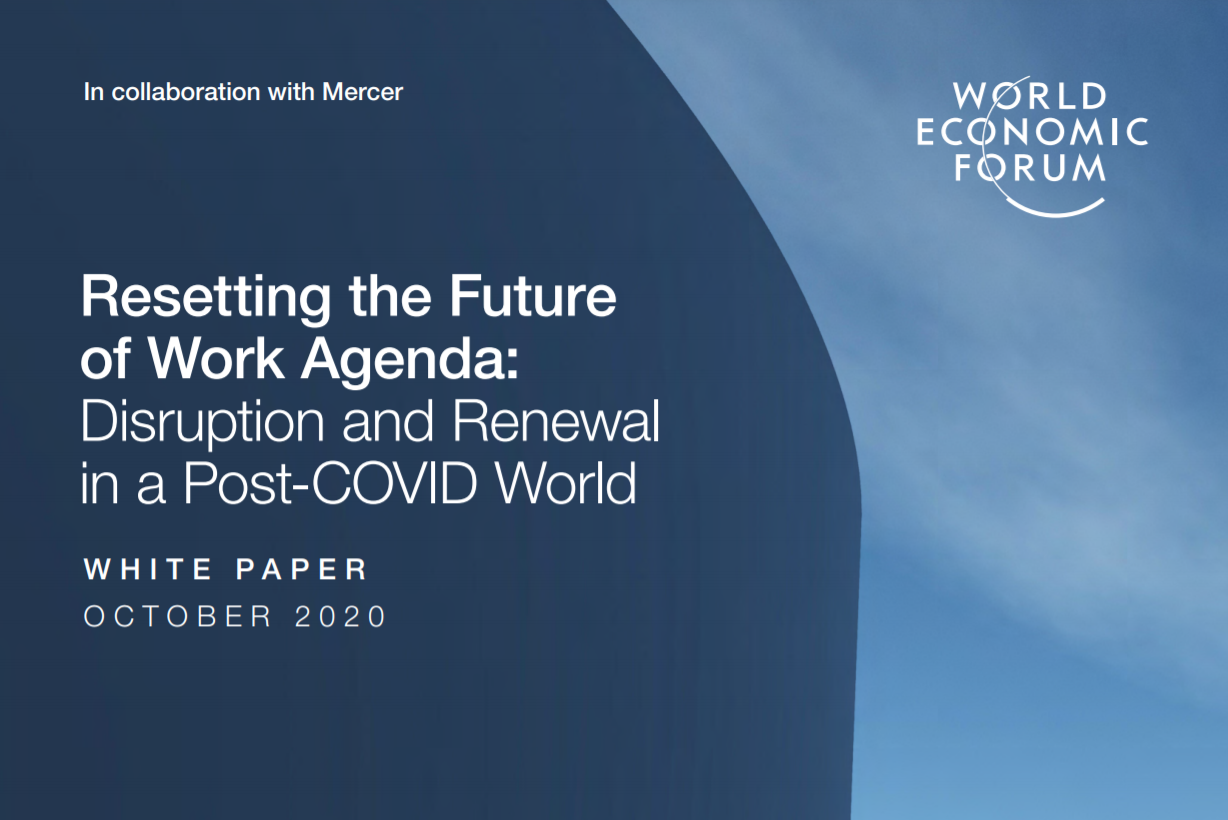 Resetting the Future of Work Agenda: Disruption and Renewal in a Post-COVID  World | The Future of Work